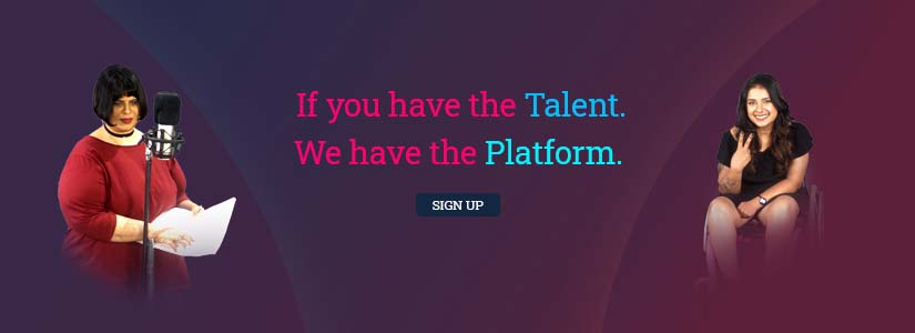 A clickable banner with a purple and red background and 2 images of professional women, a Voiceover Artist named Kriti Banga and a Model named Virali Modi. Text on it reads 'If you have the talent, We have the platform.' The banner redirects you to the sign up page.
