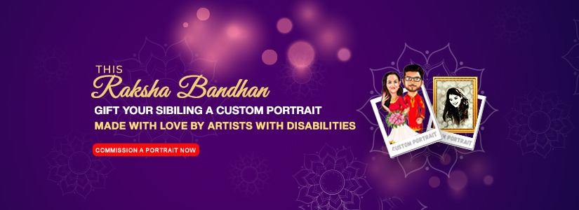 """Text on it reads 'This Rakshabandhan, Gift your sibling a custom portrait, Made with love by artists with disabilities"""". The banner redirects you to the Rakhi Special page."""