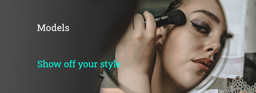 "The background of the banner is grey. It has the image of a woman doing her make-up. The text reads, ""Models. Show off your style."""