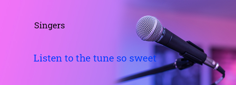 """The background of the banner is pink and blue. It has the image of a mic on a stand. The text reads, """"Singers. Listen to the tune so sweet."""""""
